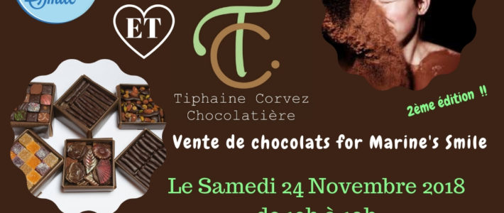 Samedi 24 Novembre 2018 : Chocolats for Marine's Smile !